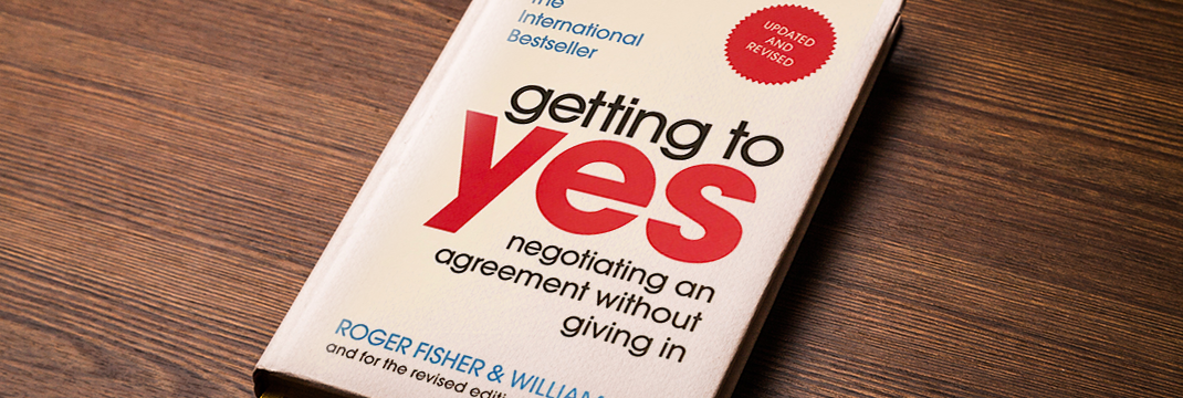 Getting To Yes Negotiating An Agreement Without Giving In by Fisher and Ury